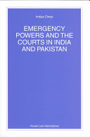 Emergency Powers and the Courts in India and Pakistan