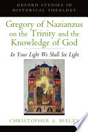 Gregory of Nazianzus on the Trinity and the Knowledge of God