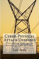 Cyber Physical Attack Defenses Book