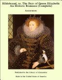Hildebrand, or, The Days of Queen Elizabeth: An Historic Romance (Complete) [Pdf/ePub] eBook
