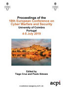 ECCWS 2019 - Proceedings of the 18th European Conference on Cyber Warfare and Security