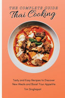 The Complete Guide to Thai Cooking