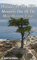 Holiday In The USA   Monterey One Of The Most Historic Cities