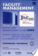 Facility Management 2005 - European Facility Management Conference, Exhibition Europe, Frankfurt am Main 19-21 April, Tagungsband / Proceedings