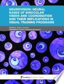 Neurovision  Neural bases of binocular vision and coordination and their implications in visual training programs Book