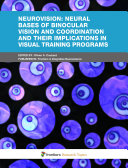 Neurovision: Neural bases of binocular vision and coordination and their implications in visual training programs