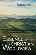 The Essence of the Christian Worldview