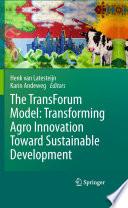 The TransForum Model  Transforming Agro Innovation Toward Sustainable Development