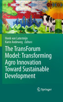 The TransForum Model: Transforming Agro Innovation Toward Sustainable Development