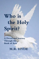 Pdf Who is the Holy Spirit? A Devotional Journey Through the Book of Acts