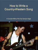 How to Write a Country-Western Song: A Concert With a Plot Pdf/ePub eBook