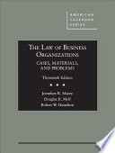 The Law of Business Organizations, Cases, Materials, and Problems - Casebookplus