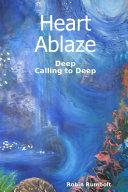 Heart Ablaze - Deep Calling to Deep