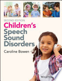 """Children's Speech Sound Disorders"" by Caroline Bowen"