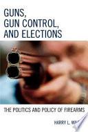 Guns  Gun Control  and Elections