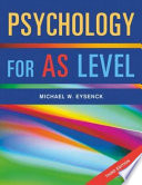 """Psychology for AS Level"" by Michael W. Eysenck"