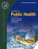 """""""Essentials of Public Health"""" by Guthrie S. Birkhead, Cynthia B. Morrow, Sylvia Pirani"""