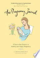 """Pregnancy Journal, 3rd Edition (ebook) *OP*: A Day-to-Day Guide to a Healthy and Happy Pregnancy"" by A. Christine Harris, Greg Stadler"