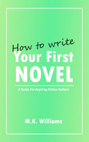 How To Write Your First Novel  A Guide For Aspiring Fiction Authors