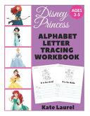 Disney Princess Alphabet Letter Tracing Workbook Ages 3 5