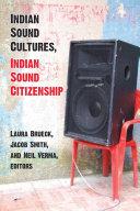 Indian Sound Cultures  Indian Sound Citizenship