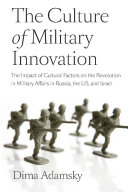 The Culture of Military Innovation: The Impact of Cultural Factors ...