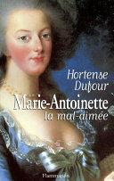 Marie-Antoinette, la mal-aimée ebook
