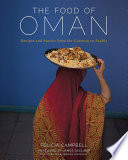 """The Food of Oman: Recipes and Stories from the Gateway to Arabia"" by Felicia Campbell"