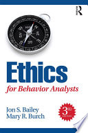 Ethics for Behavior Analysts  3rd Edition