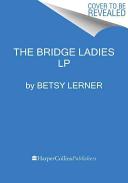 The Bridge Ladies LP