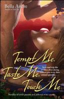 Tempt Me  Taste Me  Touch Me