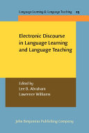 Electronic Discourse in Language Learning and Language Teaching