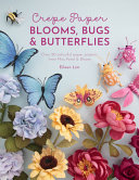 Crepe Paper Blooms  Bugs and Butterflies