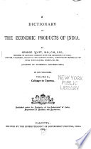 A Dictionary of the Economic Products of India  Cabbage to Cyperus