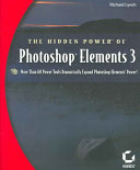 The Hidden Power of Photoshop Elements 3