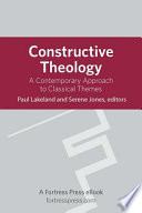 Constructive Theology  : A Contemporary Approach to Classical Themes