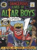 The Dangerous Lives of Altar Boys