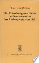 Die Entstehungsgeschichte des Konzernrechts im Aktiengesetz von 1965