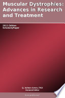 Muscular Dystrophies  Advances in Research and Treatment  2011 Edition