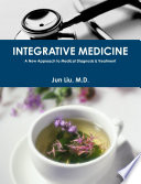 INTEGRATIVE MEDICINE  A New Approach to Medical Diagnosis   Treatment