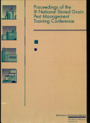 Proceedings of the III National Stored Grain Pest Management Training Conference