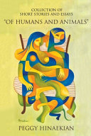 Collection of Short Stories and Essays  Of Humans and Animals