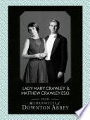 Lady Mary Crawley and Matthew Crawley Esq   Downton Abbey Shorts  Book 1