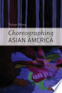 Download Choreographing Asian America Book