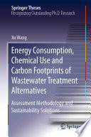 Energy Consumption  Chemical Use and Carbon Footprints of Wastewater Treatment Alternatives