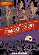 Pdf History Comics: The Roanoke Colony