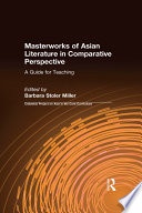 Masterworks of Asian Literature in Comparative Perspective  A Guide for Teaching