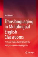 Translanguaging in Multilingual English Classrooms