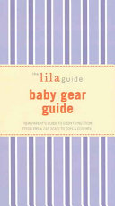 The Lilaguide  Baby Gear Guide Book PDF