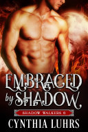 Embraced by Shadow